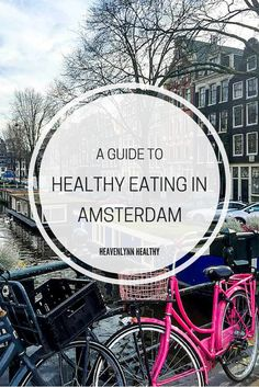 A Guide to Healthy Eating in Amsterdam - Restaurants, Cafés, Hotspots - heavenlynnhealthy.com