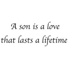 Love my son....