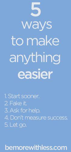 5 ways to make anything easier - bemorewithless.com/easy