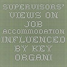 Supervisors' views on job accommodation influenced by key organizational factors   Institute for Work & Health