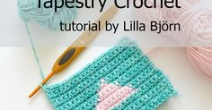 How to do Tapestry crochet. Detailed tutorial with step-by-step pictures. By Lilla Bjorn Crochet