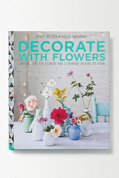 Decorate with Flowers #anthropologie