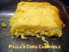 corn-casserole Corn Casserole (Recipe adopted from: Paula Deen) 1 oz) can whole kernel corn, drained 1 oz) can cream-style corn 1 oz) pkg Jiffy's corn muffin mix 1 cup sour cream cup butter, melted Preheat oven to 350 degrees. Healthy Recipes, Great Recipes, Cooking Recipes, Favorite Recipes, Family Recipes, Recipe Ideas, Healthy Options, Delicious Recipes, Vegetarian Recipes