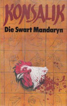 KONSALIK die swart mandaryn Afrikaans, Book Worms, Love Story, Writers, Good Books, Passion, Reading, Nice, Writer