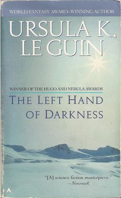 """The Left Hand of Darkness by Ursula K. LeGuin-LeGuin described her feminist fantasy classic as a """"thought experiment"""" meant to explore a genderless society. There are no men or women on Winter, only ambisexuals who spend most of their time as asexual """"potentials."""" It's a rich and moving, fast-paced read, one that ensures you'll never think the same way again about what makes for a man or a woman — and leaves you wondering why we ever assumed these were mutually exclusive options to begin…"""