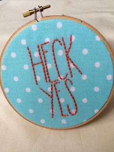 Heck Yes embroidery hoop wall hanging by KnotConfetti on Etsy