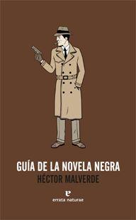 """""""Guía de la Novela Negra"""". Errata Naturae."""