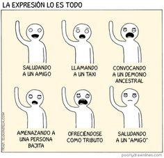 La expresión lo es todo.