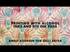 (322) Printing with Gelli Arts® and Alcohol Inks and Dye Ink Pads - YouTube