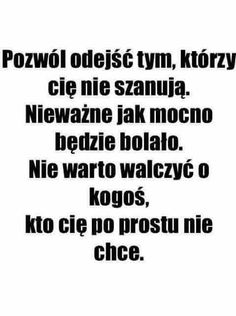 W końcu to zrozumiałam. Weekend Humor, Happy Photos, Motto, English Quotes, Good Advice, Life Lessons, Favorite Quotes, Quotations, Texts