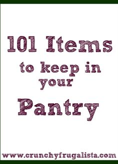 101 Items to Keep in Your Pantry to save you time  money