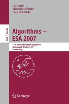 Algorithms - ESA 2007: 15th Annual European Symposium, Eilat, Israel, October 8-10, 2007, Proceedings