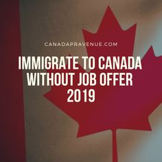Want to move to Canada, but don't have the job offer? No problem. Here are the best ways to immigrate to Canada without job offers in Work Overseas, Moving Overseas, Moving To Canada, Canada Travel, Nursing In Canada, Places To Travel, Places To Go, Migrate To Canada, Immigration Canada