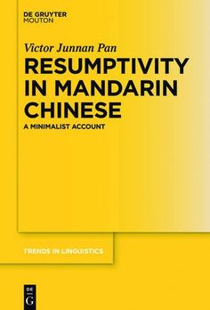 Resumptivity in Mandarin Chinese : a minimalist account / Victor Junnan Pan https://cataleg.ub.edu/record=b2188320~S1*cat