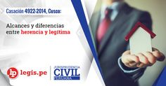Casación 4922-2014, Cusco: Alcances y diferencias entre herencia y legítima