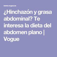 ¿Hinchazón y grasa abdominal? Te interesa la dieta del abdomen plano | Vogue