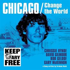 Chrissie Hynde David Gilmour Bob Geldof Gary Mckinnon Chicago Change The World Bob Geldof David Gilmour Chrissie Hynde