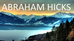Abraham Hicks , Words from Abraham that will help put you into your vortex