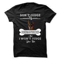 Don't Judge My DOBERMAN PINSCHER T Shirts, Hoodies. Check price ==► https://www.sunfrog.com/Pets/Dont-Judge-My-DOBERMAN-PINSCHER.html?41382 $23