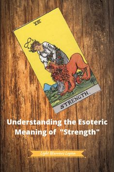 Understanding the Esoteric Meaning of Major Arcana (VIII-XI) Meaning Of Strength, Strength Tarot, Tarot Cards Major Arcana, Level Of Awareness, Tarot Card Meanings, Wheel Of Fortune, Anubis, Tarot Decks, The Magicians