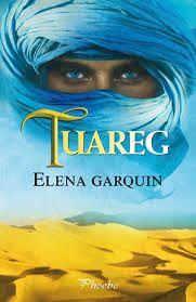 Con Aroma a Libros: RESEÑA TUAREG - ELENA GARQUIN