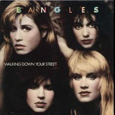 Bangles ~ Walking Down Your Street/Let It Go