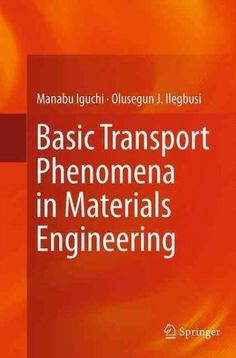 The increase in transportation systems has fueled the growth of basic transport phenomena in materials engineering fandeluxe