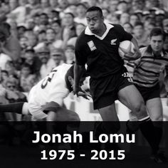 18 NOV: New Zealand rugby union great Jonah Lomu has died aged 40. Lomu who scored 37 tries in 63 matches for New Zealand between 1994 and 2002 had been diagnosed with a rare and serious kidney condition by 1996. It forced him to quit the game and he had a kidney transplant in 2004 but the organ stopped functioning in 2011. Lomu changed rugby union forever when he was unleashed upon the 1995 World Cup. Hosts South Africa would eventually defeat the All Blacks in the final but it was Lomu's…