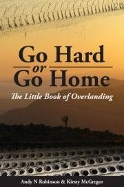 Go Hard or Go Home The Little Book of Overlanding - Release date: June 2013 - A short and punchy guide to the 'Overlanding Code of Conduct'. It outlines 160 tips and rules to surviving your overlanding experience. Whether you are about to embark on your first overland trip or have overlanded before, this fun guide will give you and your fellow passengers something to chuckle about on those long drive days. #overlanding #traveltips #grouptravel #travel #book…