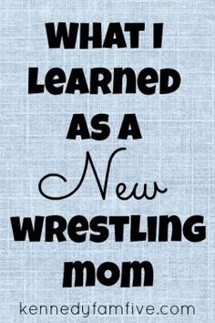 What I Learned as a New Wrestling Mom - kennedyfamfive Wrestling Quotes, Wrestling Team, Kids Mma, Team Mom, Golf Quotes, Sports Mom, Wwe Wrestlers, Wwe Divas, Design Quotes