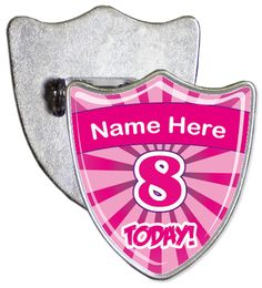 Custom 8th birthday badge. Simply enter the name that you would like to be added onto your badge and we will create a custom shield shaped personalised birthday badge.