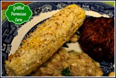 Sweet Tea and Cornbread: Grilled Parmesan Corn!
