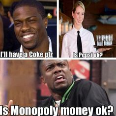 Haha! So you aunt Mel! When you ask for diet coke and they say is Pepsi ok! http://thelendingmag.com/money-meme/