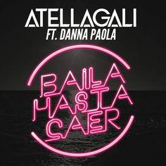 AtellaGali - Baila Hasta Caer (feat. Danna Paola) - Single [iTunes Plus AAC M4A] (2016)