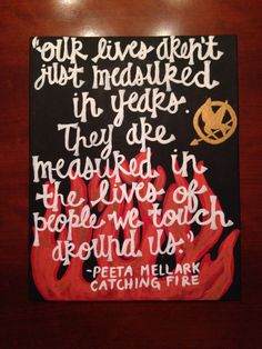 The Hunger Games Catching Fire quote by Peeta Mellark