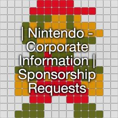 | Nintendo - Corporate Information | Sponsorship Requests