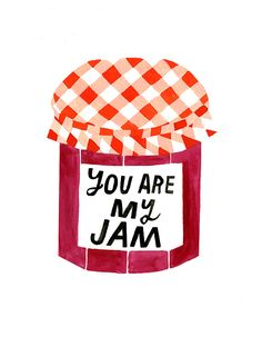 You Are My Jam - Lisa Congdon Art + Illustration Pretty Words, Beautiful Words, Cool Words, Art And Illustration, Food Illustrations, My Jam, Grafik Design, Belle Photo, Artsy Fartsy