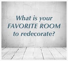 What is your FAVORITE ROOM to redecorate? Your Favorite, Room, Rooms, Bedroom