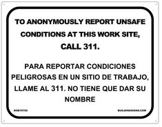TO ANONYMOUSLY REPORT UNSAFE CONDITIONS AT THIS WORK SITE, CALL 311 SIGN (12X15.5)