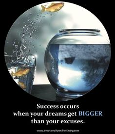 success occurs when your dreams are bigger than your excuses