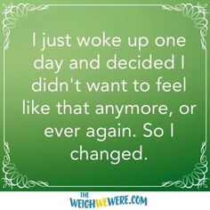 ::: Visit TheWeighWeWere.com :::  Find InspirWeighTion and motivational quotes and read real life weight loss success stories from around the web!
