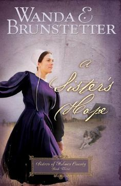 A Sister's Hope: 1 (SISTERS OF HOLMES COUNTY) by Wanda E. Brunstetter. $8.04. 305 pages. Publisher: Barbour Books (August 15, 2009). Author: Wanda E. Brunstetter
