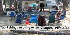 As a mom I never leave for a camping trip without these 5 things on my checklist!