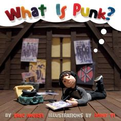 Children's Picture Book 'What Is Punk?' Introduces Toddlers to Way Better Music Than Raffi — IMAGE REVEAL