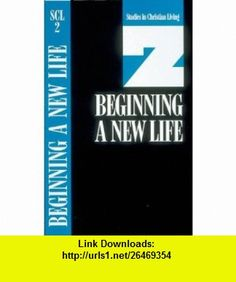 Beginning a New Life Book 2 (Studies in Christian Living) (9780891090786) The Navigators , ISBN-10: 0891090789  , ISBN-13: 978-0891090786 ,  , tutorials , pdf , ebook , torrent , downloads , rapidshare , filesonic , hotfile , megaupload , fileserve