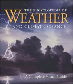 The Encyclopedia of Weather and Climate Change: A Complete Visual Guide: Juliane L. Fry, Hans-F Graf, Richard Grotjahn, Marilyn Raphæl, Clive Saunders, Richard Whitaker: 9780520261013: Amazon.com: Books