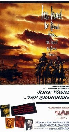 Directed by John Ford.  With John Wayne, Jeffrey Hunter, Vera Miles, Ward Bond. A Civil War veteran embarks on a journey to rescue his niece from an Indian tribe.