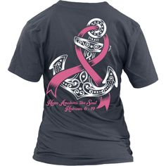 """Limited edition """"Hope Anchors The Soul"""" T-Shirts, Long Sleeves & Hoodies Available in many colors! Join Us In Our Mission To Raise Funds For The National Breast Cancer Foundation! 100% from the procee"""