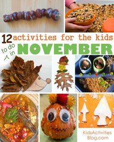 A dozen fun activities for november - for the kids to have fun doing together.