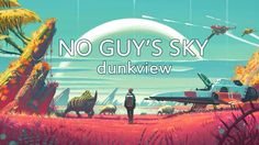[Video] No Man's Sky (dunkview) #Playstation4 #PS4 #Sony #videogames #playstation #gamer #games #gaming